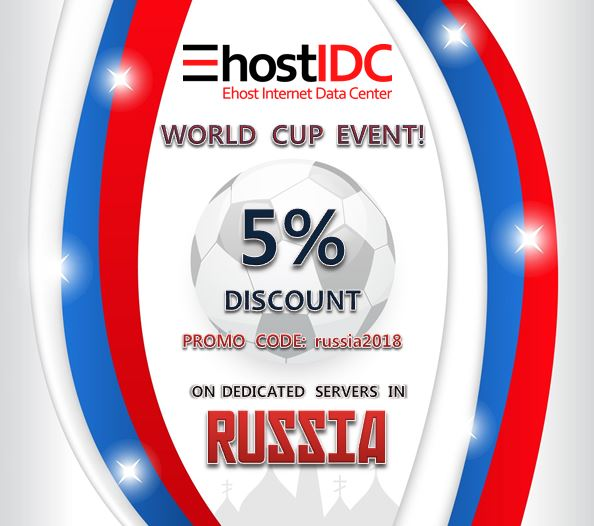 World Cup Russia 2018 starts with EhostIDC promotion on dedicated server hosting inRussia
